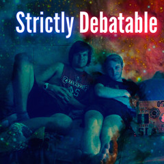 Strictly Debatable
