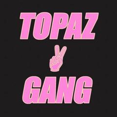 TOPAZ GANG