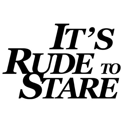 IT'S RUDE TO STARE's avatar