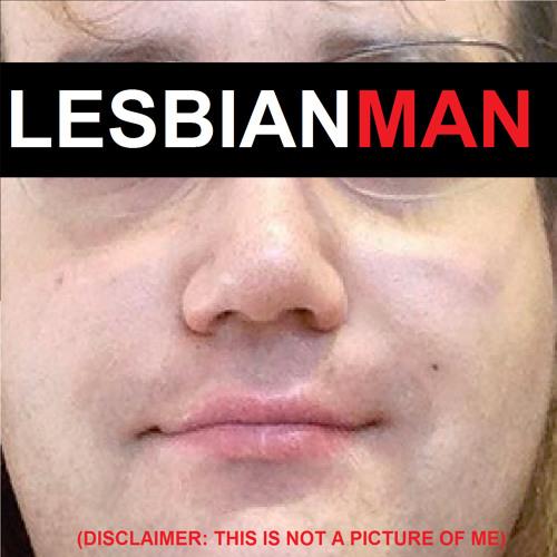 Lesbian Man's avatar