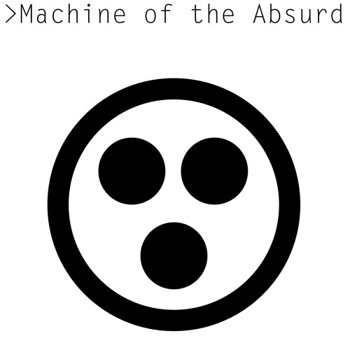 Machine of the Absurd's avatar