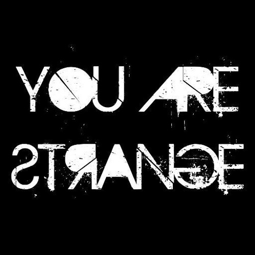 YOU ARE STRANGE's avatar