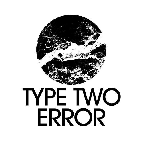type two error's avatar