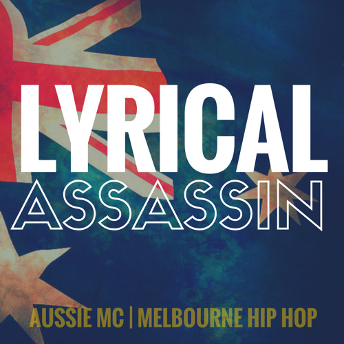 Lyrical Assassin, Melbourne Hip Hop's avatar