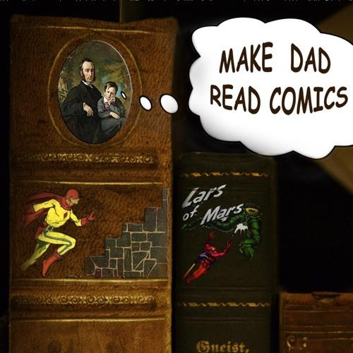 Make Dad Read Comics Cast's avatar
