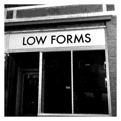 Low Forms
