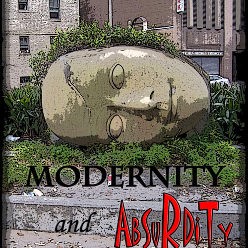Modernity and Absurdity's avatar