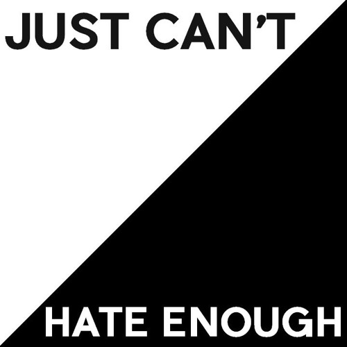 Just Can't Hate Enough's avatar