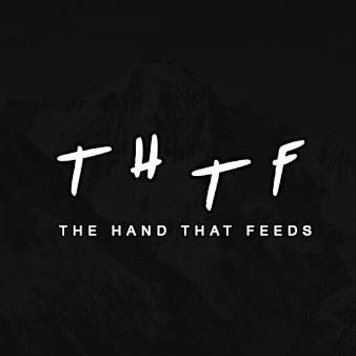 THTF[The Hand That Feeds]'s avatar