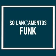 So Lançamentos Funk