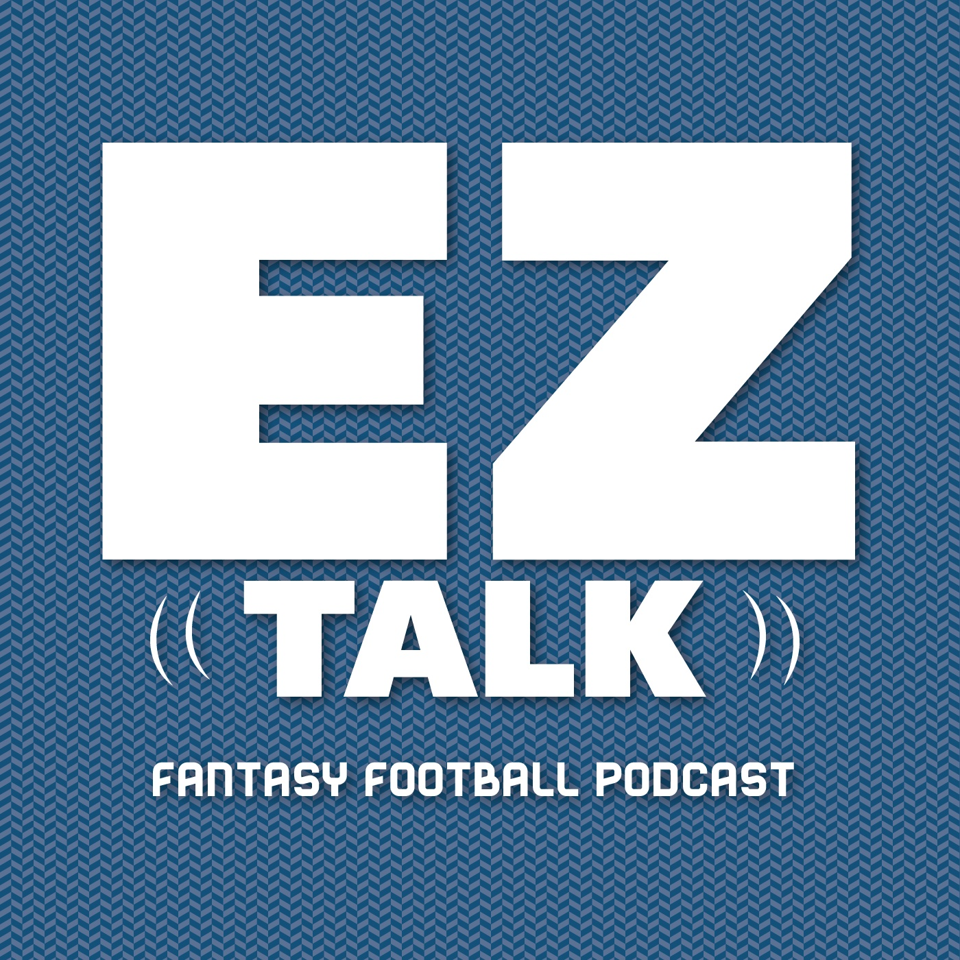 EZ Talk Fantasy Football Podcast