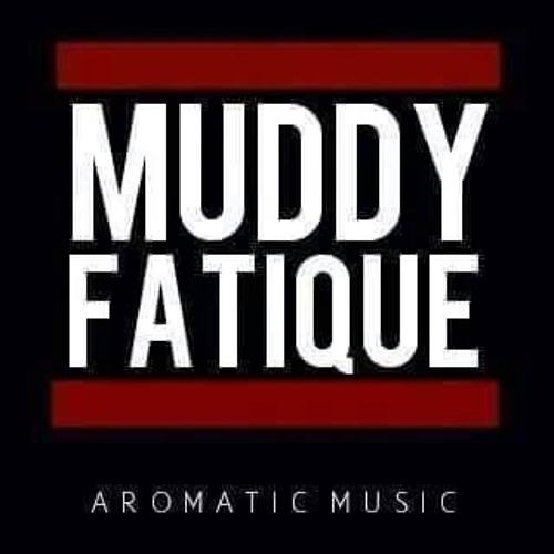 MUDDY FATIQUE's avatar