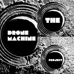 The Drone Machine Project