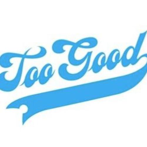 Too Good's avatar