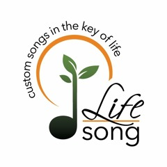 Life Song Custom Songs