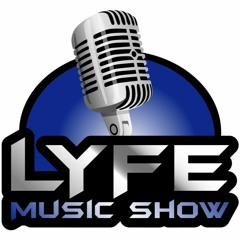 LYFE Music Show