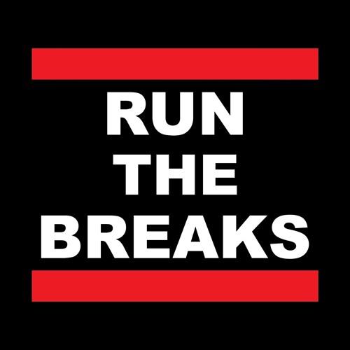 Run The Breaks's avatar