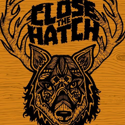 Close The Hatch's avatar
