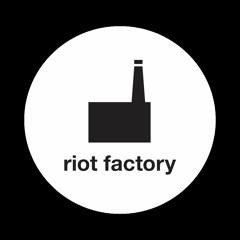 Riot Factory