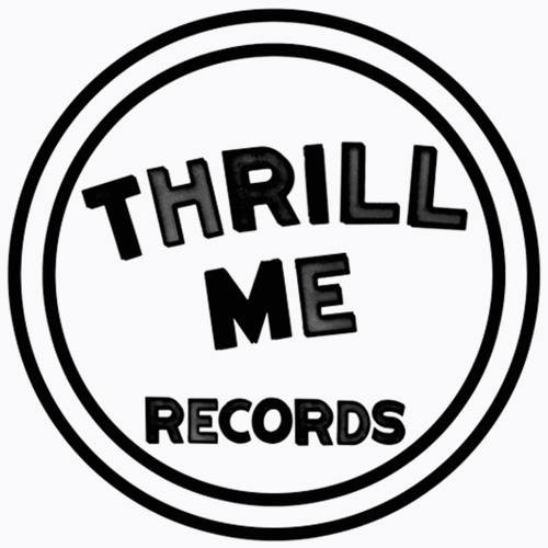 Thrill Me Records's avatar