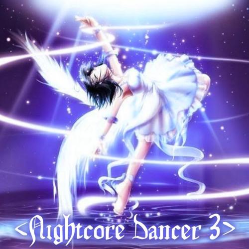 <Nightcore Dancer 3>'s avatar