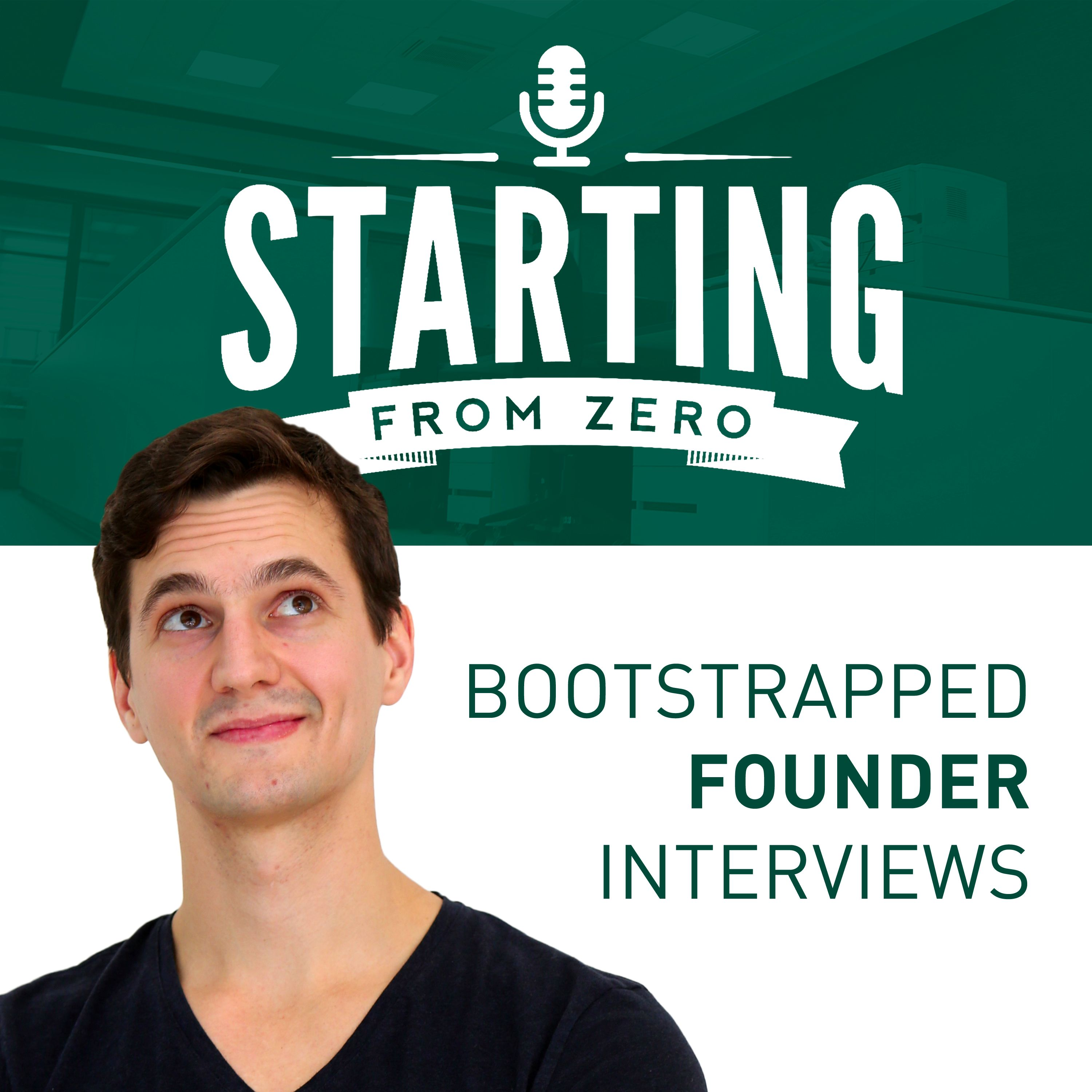 StartingFromZero - Self-Funded Founder Interviews