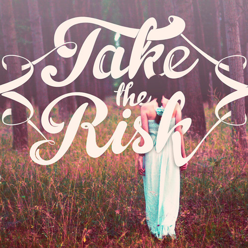 TAKE the RISK's avatar