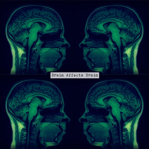 Brain Affects Brain's avatar