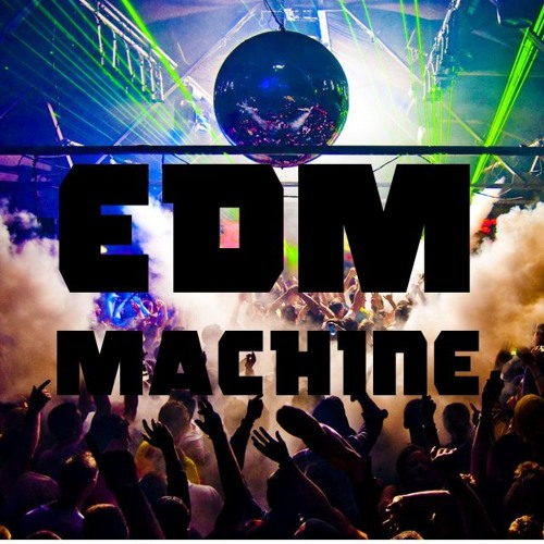 EDM Machine's avatar