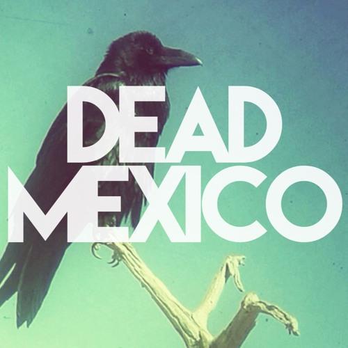 Dead Mexico's avatar