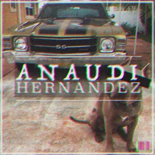 Anaudi Hernandez Free Listening On SoundCloud - Anaudi