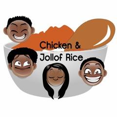 The Chicken and Jollof Rice Show