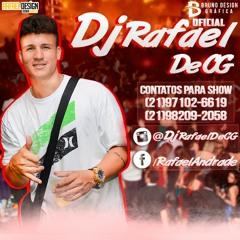 DJ RAFAEL DE CG  ♫'