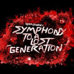Symphony To A Lost Gen