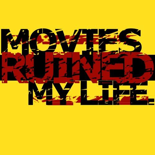 Movies Ruined My Life's avatar