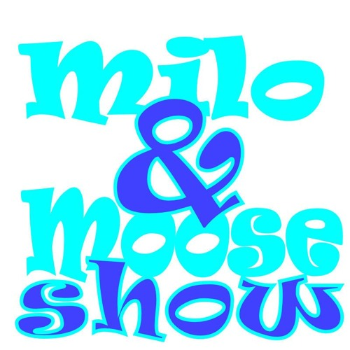 The Milo and Moose Show's avatar