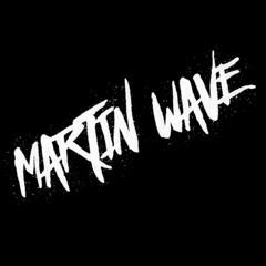 Martin Wave