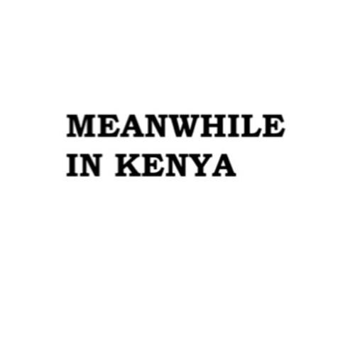 MeanwhileInKenya // MiKe's avatar