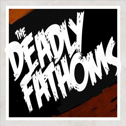 The Deadly Fathoms's avatar