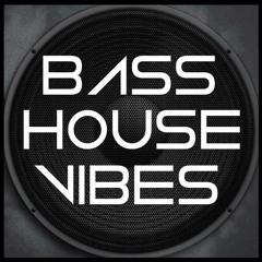 Bass House Vibes