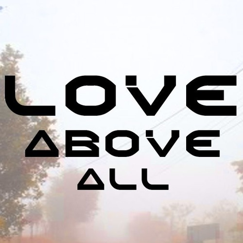 Love Above All's avatar