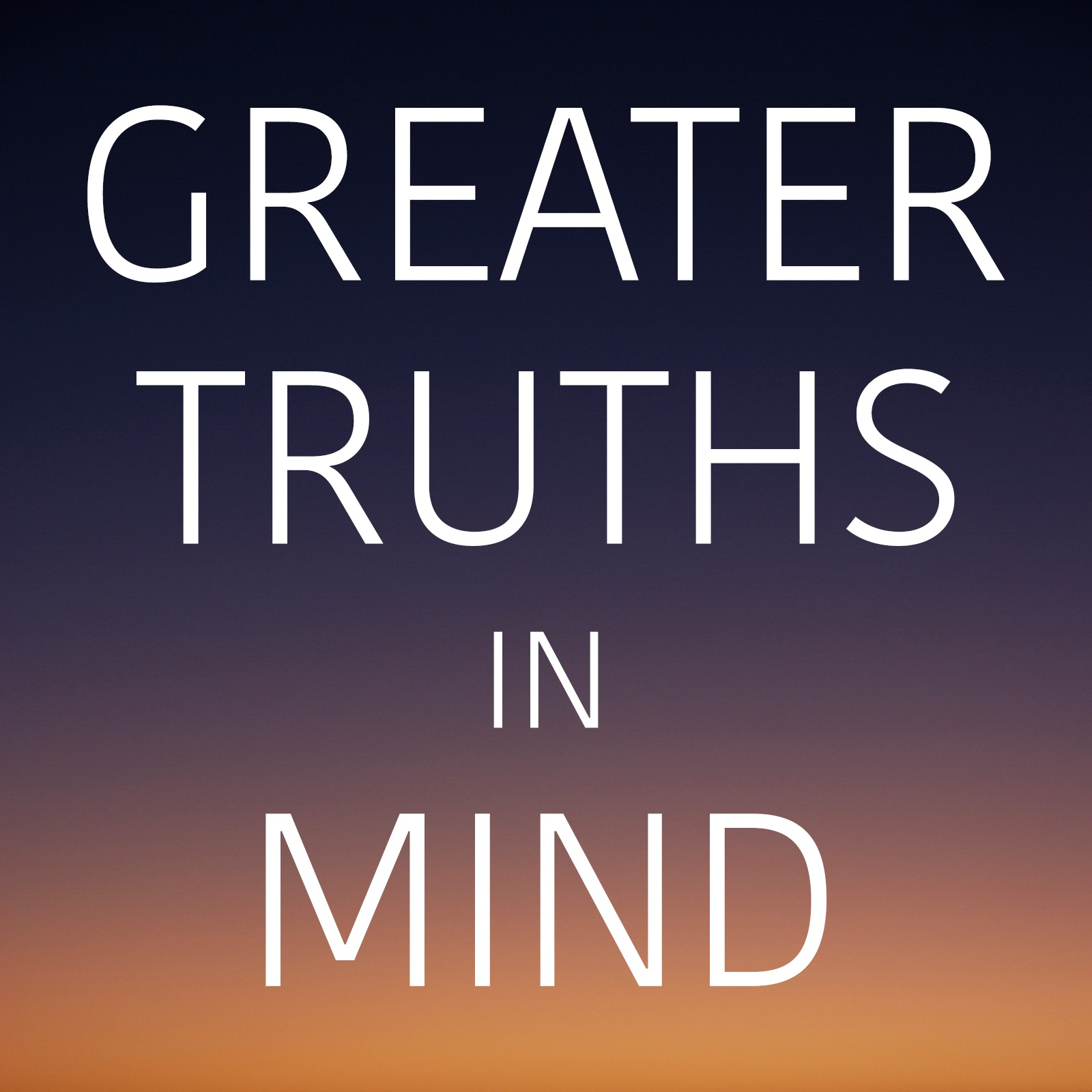 Greater Truths In Mind