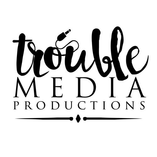 TROUBLE MEDIA's avatar