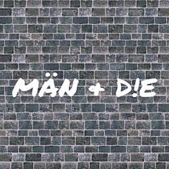 MÄN & D!E