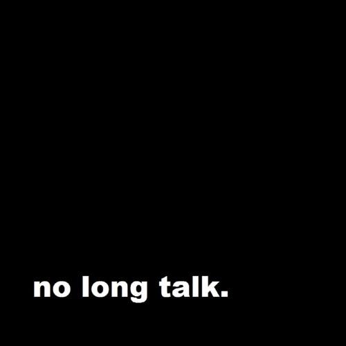 no long talk.'s avatar