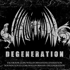 Wallifornian Degeneration
