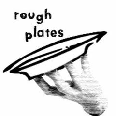 rough plates