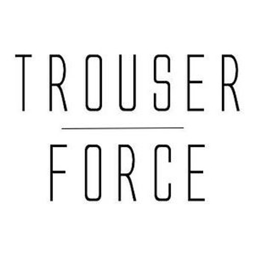TROUSER FORCE's avatar