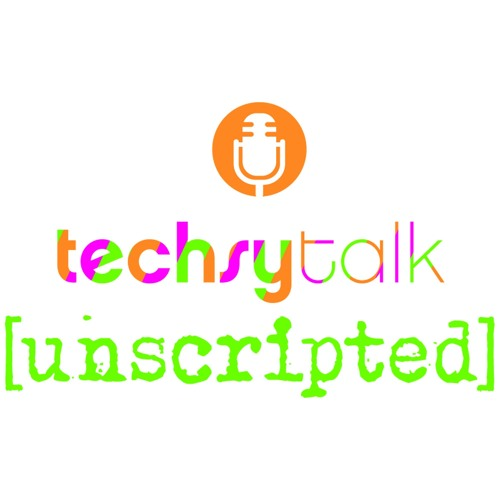 S1:E22 techsytalk {unscripted} Interview With Kristen Tomlan From Do