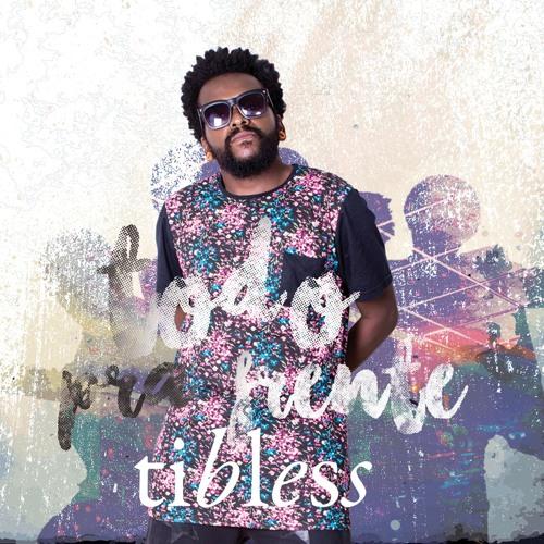 Tibless - Todo pra frente's avatar